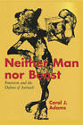 Neither Man nor Beast: Feminism and the Defense of Animals by Carol J. Adams (Paperback, 2015)
