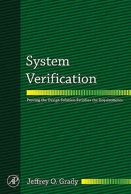 System Verification: Proving the Design Solution Satisfies the Requirements...