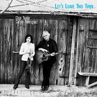 Let's Leave This Town by Chip Taylor (CD, Nov-2006, Train Wreck Records)