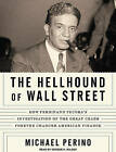 The Hellhound of Wall Street: How Ferdinand Pecora's Investigation of the Great Crash Forever Changed American Finance by Michael A. Perino (CD-Audio, 2010)