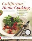 California Home Cooking : 400 Recipes That Celebrate the Abundance of Farm and Garden, Orchard and Vineyard, Land and Sea by Michele Anna Jordan (2011, Paperback)