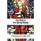 Your Pastor Is Spiritual Blessing Miller D Self-help Personal Dev. 9781456012250