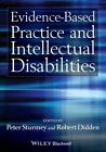 Evidence-Based Practice and Intellectual Disabilities by Robert Didden, Peter Sturmey (Hardback, 2014)