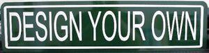 """METAL STREET SIGN """" DESIGN YOUR OWN """"  GARAGE BAR MANCAVE SHOP HOT ROD GIFT L@@K"""