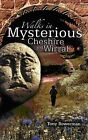 Walks in Mysterious Cheshire and Wirral: Fourteen Circular Walks Through Cheshire and Wirral's Historic Countryside by Tony Bowerman (Paperback, 2006)