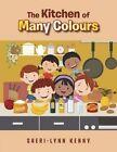 The Kitchen of Many Colours by Sheri-Lynn Kenny (Paperback / softback, 2014)