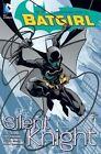 Batgirl: Vol 1 : Silent Knight by Kelly Puckett (Paperback, 2016)