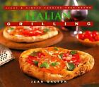 Italian Grilling : Light and Simple Cooking Year-Round by Jean Galton (1997, Paperback)