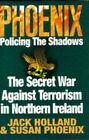 Phoenix: Policing the Shadows by Susan Phoenix, Jack Holland (Hardback, 1996)