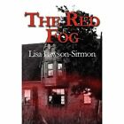 The Red Fog by Lisa Lawson-sirmon 9781456021146