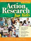 Action Research for Kids Units That Help Kids Create Change in Their Commun
