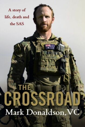 1 of 1 - The Crossroad: A Story of Life, Death and the SAS by Mark Donaldson Hardcover Bo