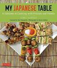 My Japanese Table: A Lifetime of Cooking with Family and Friends by Debra Samuels (Paperback, 2016)