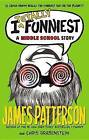I Totally Funniest: A Middle School Story by James Patterson, Chris Grabenstein (Hardback, 2015)