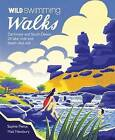 Wild Swimming Walks Dartmoor and South Devon: 28 Lake, River and Beach Days Out in South West England by Sophie Pierce, Matt Newbury (Paperback, 2016)