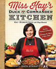Miss Kay's Duck Commander Kitchen: Faith, Family and Food - Bringing Our Home to Your Table by Kay Robertson (Paperback, 2013)