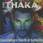 Somewhere South of Somalia by Ithaka (CD, Jan-2002, Sweatlodge/Khalifa)