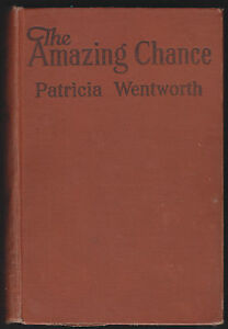 The-Amazing-Chance-By-Patricia-Wentworth-1927-1st-Ed-Classic-Mystery-Whodunits