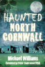 Haunted North Cornwall by Michael Williams (Paperback, 2014)