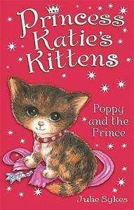 Poppy-and-the-Prince-Princess-Katie-039-s-Kittens-Sykes-Julie-Fast-Delivery