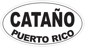 Catano Puerto Rico Oval Bumper Sticker or Helmet Sticker D4101