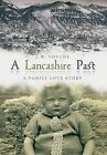A Lancashire Past: A Family Love Story by J.W. Foulds (Hardback, 2013)