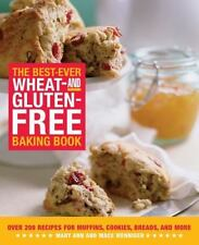 The Best-Ever Wheat and Gluten Free Baking Book: 200 Recipes for Muffins, Cookie
