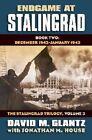 Endgame at Stalingrad: The Stalingrad Trilogy: Volume 3: Book Two: December 1942-January 1943 by Jonathan M. House, Colonel David M. Glantz (Hardback, 2014)