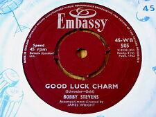 """BOBBY STEVENS - GOOD LUCK CHARM  7"""" VINYL"""