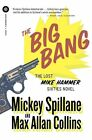 The Big Bang by Mickey Spillane, Max Allan Collins (Paperback / softback, 2011)