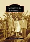 Mexicans in Scottsdale by Jose Maria Burruel Ph D (Paperback / softback, 2007)