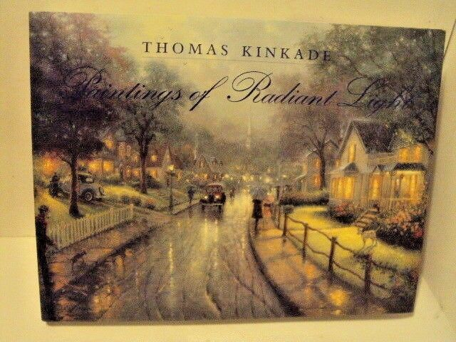 Thomas Kinkade : Paintings of Radiant Light by Thomas Kinkade - SIGNED