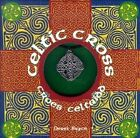 The Celtic Cross: Croes Celtaidd by Derek Bryce (Kit, 2002)