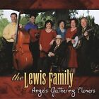 Angels Gathering Flowers by The Lewis Family (CD, May-2004, Thoroughbred Records)