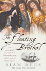 The Floating Brothel: The Extraordinary True Story of an 18th-Century Ship and Its Cargo of Female Convicts by Sian Rees (Paperback, 2002)