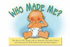 Who Made Me? by Malcolm Doney, Meryl Doney (Hardback, 2006)