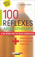 100 REFLEXES AROMATHERAPIE - DANIELE FESTY