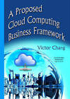Proposed Cloud Computing Business Framework by Victoria Chang (Hardback, 2015)