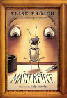 Masterpiece by Elise Broach (Hardback, 2010)