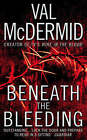 Beneath the Bleeding by Val McDermid (Paperback, 2008)