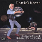Riding a Horse & Holding up the World by Daniel Moore (CD, Jul-1998, DJM Records)