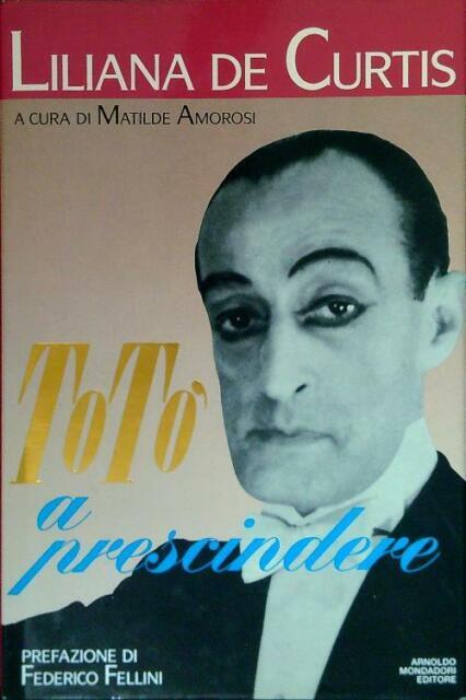 TOTO' A PRESCINDERE PRIMA EDIZIONE DE CURTIS LILIANA  MONDADORI 1992