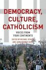 Democracy, Culture, Catholicism: Voices from Four Continents by Fordham University Press (Paperback, 2015)