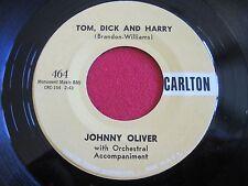 OLDIES 45 - JOHNNY OLIVER - TOM DICK & HARRY / MY PLEDGE & PROMISE - CARLTON 464