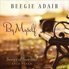 By Myself by Beegie Adair (CD, Jan-2014, Spring Hill Music)