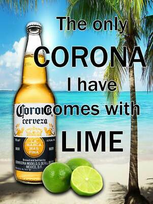 My Corona Beer Comes With Lime Alcohol Metal Sign Ebay