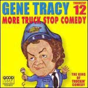 Gene-Tracy-Truckstop-12-More-Truckstop-Comedy-New-CD
