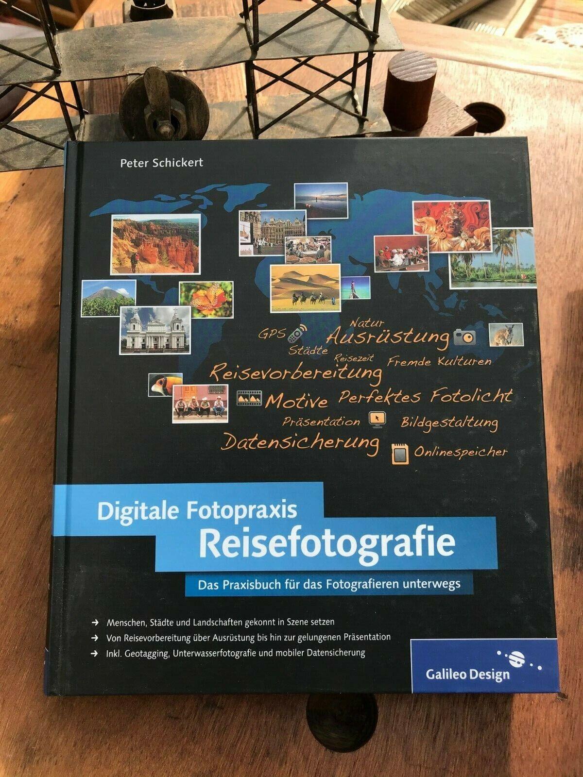 Digitale Fotopraxis Reisefotografie - Peter Schickert - fotografieren unterwegs - Peter Schickert