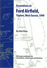 Excavations at Ford Airfield, Yapton, West Sussex 1999 by Christopher Place (Paperback, 2003)