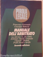 MANUALE DELL ARBITRATO Francesco Ferronato Giuseppe Rebecca Pirola La riforma di